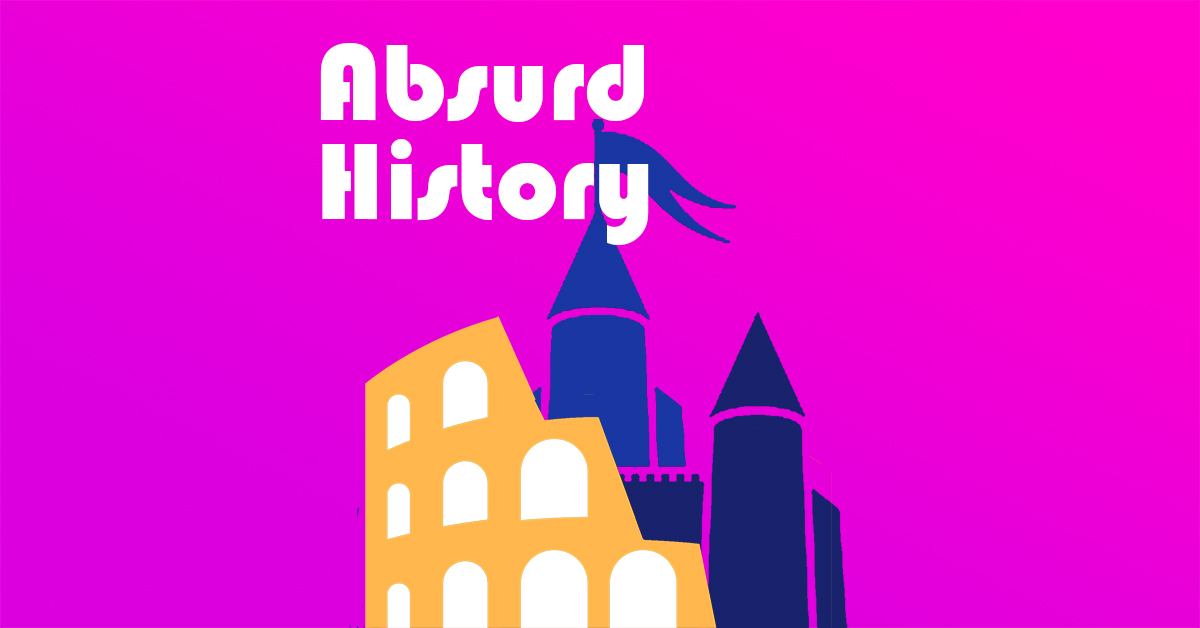 Absurd History Podcast